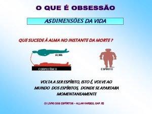 AS DIMENSES DA VIDA QUE SUCEDE ALMA NO