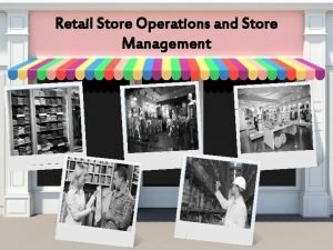 Retail Store Operations and Store Management Course Objectives