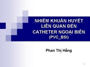 NHIM KHUN HUYT LIN QUAN N CATHETER NGOI