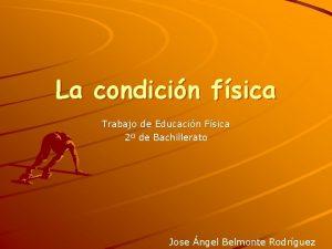 La condicin fsica Trabajo de Educacin Fsica 2