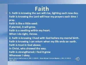 Faith 1 Faith is knowing the sun will