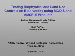 Testing Biophysical and Land Use Controls on Biodiversity