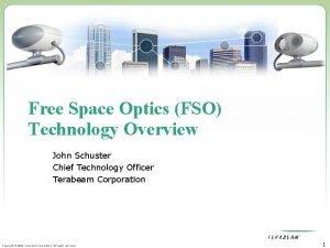 Free Space Optics FSO Technology Overview John Schuster