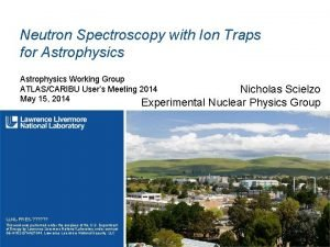 Neutron Spectroscopy with Ion Traps for Astrophysics Working