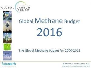 Global Methane Budget 2016 The Global Methane budget