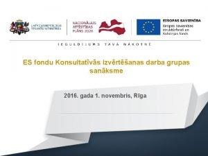 ES fondu Konsultatvs izvrtanas darba grupas sanksme 2016
