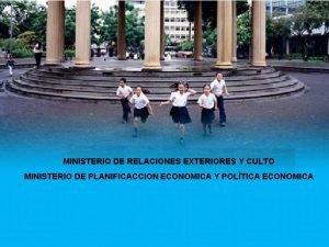 MINISTERIO DE RELACIONES EXTERIORES Y CULTO MINISTERIO DE