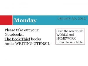 Monday Please take out your Notebooks The Book