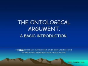 THE ONTOLOGICAL ARGUMENT A BASIC INTRODUCTION THIS MUST