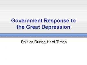 Government Response to the Great Depression Politics During