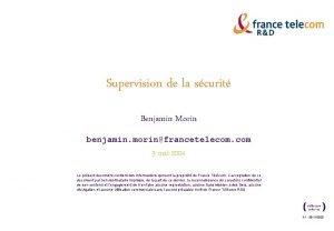 Supervision de la scurit Benjamin Morin benjamin morinfrancetelecom