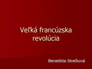 Vek franczska revolcia Benedikta Strekov Veobecn priny n