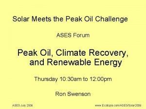 Solar Meets the Peak Oil Challenge ASES Forum