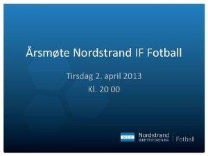 rsmte Nordstrand IF Fotball Tirsdag 2 april 2013