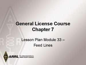 General License Course Chapter 7 Lesson Plan Module