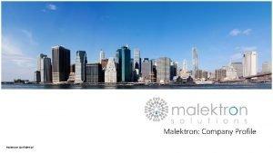 Malektron Company Profile Malectron Confidential Malektron Company Profile