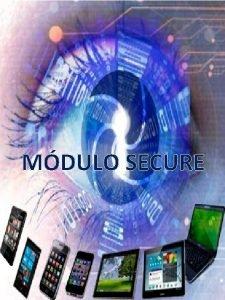 MDULO SECURE EL MDULO SECURE ENCRIPTACIN Y OPTIMIZACIN