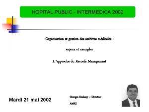HOPITAL PUBLIC INTERMEDICA 2002 Organisation et gestion des