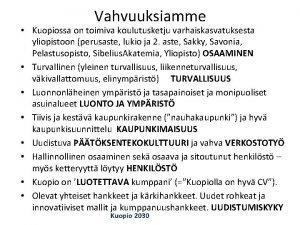 Vahvuuksiamme Kuopiossa on toimiva koulutusketju varhaiskasvatuksesta yliopistoon perusaste