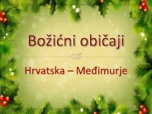 Boini obiaji Hrvatska Meimurje Gdje smo mi HRVATSKA