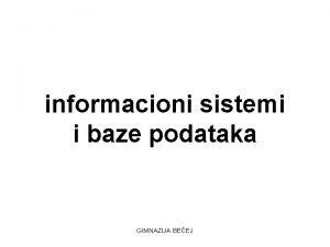 informacioni sistemi i baze podataka GIMNAZIJA BEEJ Opti