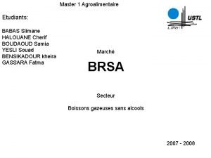Master 1 Agroalimentaire Etudiants BABAS Slimane HALOUANE Cherif