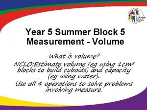 Year 5 Summer Block 5 Measurement Volume What