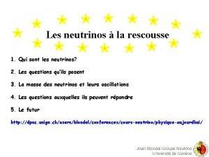 Les neutrinos la rescousse 1 Qui sont les
