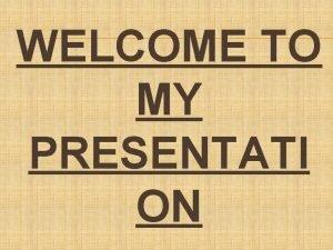 WELCOME TO MY PRESENTATI ON RABINDRANATH TAGORE RABINDRANATH