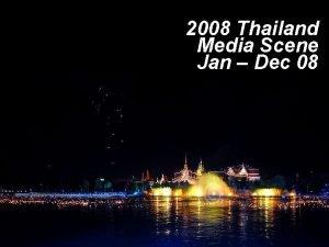 2008 Thailand Media Scene Jan Dec 08 Thailand