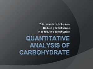 Total soluble carbohydrate Reducing carbohydrate Aldo reducing carbohydrate