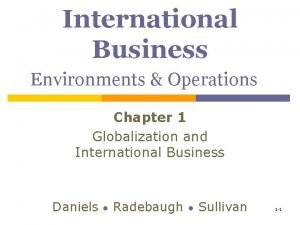 International Business Environments Operations Chapter 1 Globalization and
