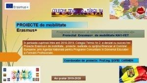 PROIECTE de mobilitate Erasmus Programul Erasmus al Uniunii