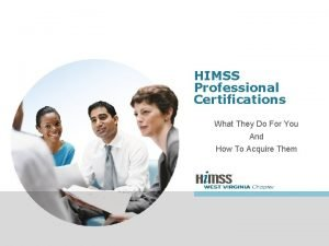 HIMSS Professional Certifications What They Do For You