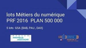 lots Mtiers du numrique PRF 2016 PLAN 500