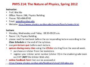 PHYS 214 The Nature of Physics Spring 2012