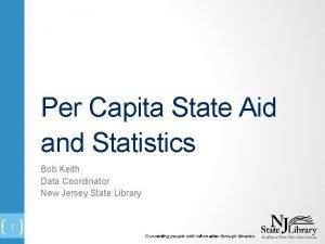 Per Capita State Aid and Statistics Bob Keith