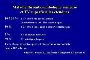 Maladie thromboembolique veineuse et TV superficielles tendues 10