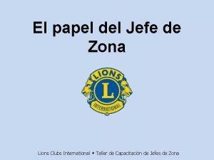 El papel del Jefe de Zona Lions Clubs