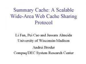 Summary Cache A Scalable WideArea Web Cache Sharing