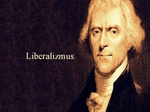 Liberalizmus Liberalizmus latinsky liber slobodn liberalis slobodomysen reformacia