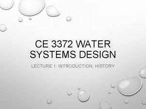 CE 3372 WATER SYSTEMS DESIGN LECTURE 1 INTRODUCTION