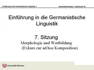 Einfhrung in die Germanistische Linguistik 7 Universitt Bremen
