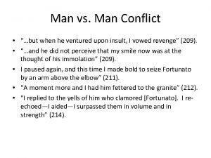 Man vs Man Conflict but when he ventured