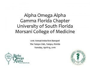 Alpha Omega Alpha Gamma Florida Chapter University of