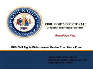 CIVIL RIGHTS DIRECTORATE Compliance and Procedures Division Gwendolyn