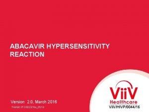 ABACAVIR HYPERSENSITIVITY REACTION Version 2 0 March 2016