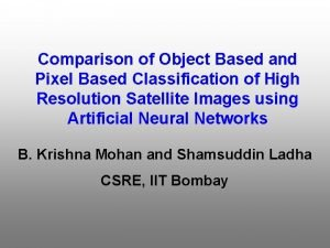 Comparison of Object Based and Pixel Based Classification