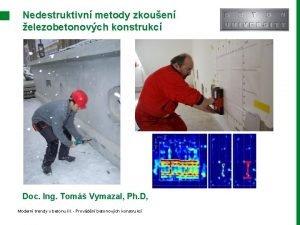 Nedestruktivn metody zkouen elezobetonovch konstrukc Doc Ing Tom