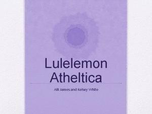 Lulelemon Atheltica Alli James and Kelsey White Who